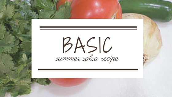 basic summer salsa recipe paintedposies.com